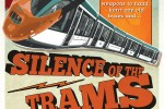 Silence of the Trams – and now buses