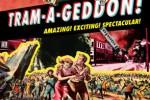 """""""Tram-a-geddon"""""""